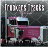 Truckers Tracks - Volume 2 - Hard Times