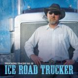 Truckers Tracks - Volume 3 - Ice Road Trucker